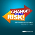 Change! Take the Risk!