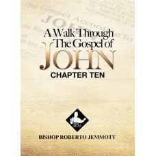 A Walk Through the Gospel of John - Chapter 10