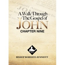 A Walk Through the Gospel of John - Chapter 9